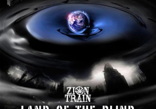 ZION TRAIN - 'LAND OF THE BLIND'
