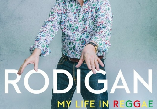 RODIGAN - MY LIFE IN REGGAE