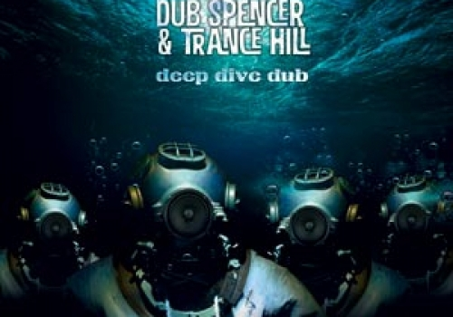 DUB SPENCER & TRANCE HILL - DEEP DIVE DUB