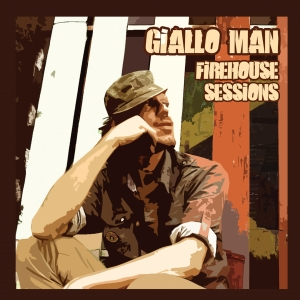 Giallo Man presenta l'EP Firehouse Sessions