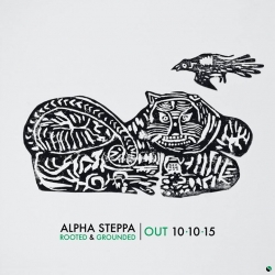 ALPHA STEPPA - ROOTED & GROUNDED