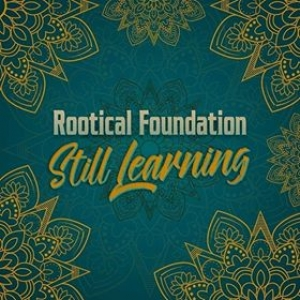 "ROOTICAL FOUNDATION PRESENTANO ""STILL LEARNING"""