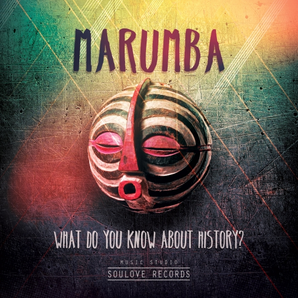 Marumba presenta il terzo disco: 'What do you know about history?'
