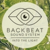 BACKBEAT SOUNDSYSTEM - INTO THE LIGHT