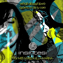 INSINTESI FT MISS MYKELA & LA MARINA - WHAT ABOUT LOVE